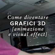 Come Diventare Esperti di Grafica 3D - Esperti di Animazione e Visual Effects